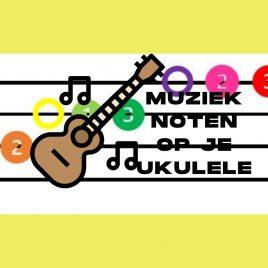 Muzieknoten op je ukulele
